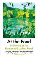 At the Pond: Swimming at the Hampstead Ladies' Pond (Paperback)