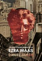 The Unauthorised Biography of Ezra Maas (Paperback)