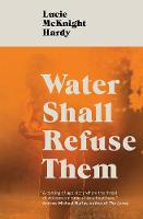 Water Shall Refuse Them (Paperback)