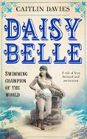 Daisy Belle: Swimming Champion Of The World (Paperback)