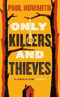 Only Killers and Thieves (Hardback)