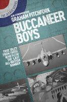 Buccaneer Boys: True Tales by those who Flew the 'Last All-British Bomber' (Paperback)
