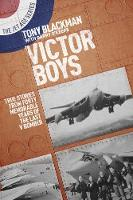 Victor Boys: True Stories from Forty Memorable Years of the Last V Bomber - The Jet Age Series (Paperback)