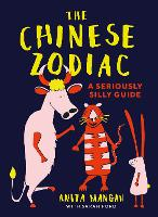 The Chinese Zodiac: A seriously silly guide (Paperback)