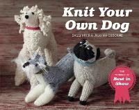 Knit Your Own Dog: The winners of Best in Show - Best in Show (Paperback)