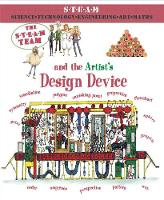 The Steam Team and the Artist's Design Device - The S.T.E.A.M. Team (Paperback)