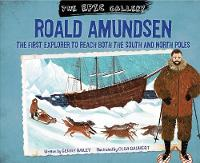 The Epic Gallery: Roald Amundsen - The Epic Gallery (Paperback)