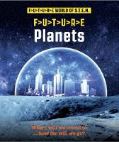 Future STEM: Planets - Future STEM (Paperback)