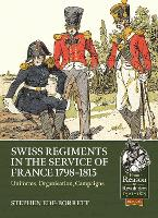 Swiss Regiments in the Service of France 1798-1815