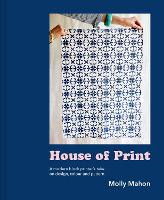 House of Print: A modern printer's take on design, colour and pattern (Hardback)