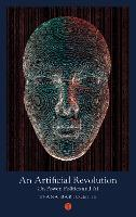An Artificial Revolution: On Power, Politics and AI - Mood Indigo 3 (Paperback)