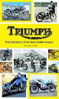Triumph: Practical history of the Great British marque (Hardback)