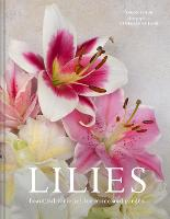 Lilies: Beautiful varieties for home and garden (Hardback)