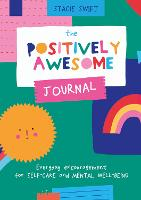 The Positively Awesome Journal: Everyday encouragement for self-care and mental well-being (Paperback)
