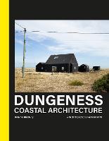 Dungeness: Coastal Architecture (Hardback)