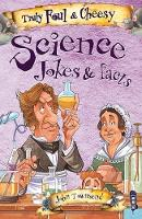 Truly Foul & Cheesy Science Jokes and Facts Book