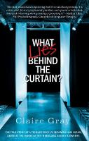 What Lies Behind The Curtain: The true story of a teenage model's grooming and sexual abuse at the hands of her modelling agency's owner (Paperback)