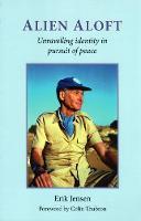 ALIEN ALOFT: Unravelling identity in pursuit of peace (Paperback)