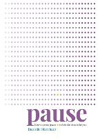 Pause: How to press pause before life does it for you (Paperback)