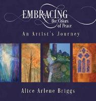 Embracing the Colors of Peace: An Artist's Journey (Hardback)