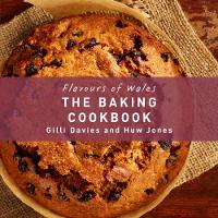 Flavours of Wales: The Baking Cookbook (Hardback)