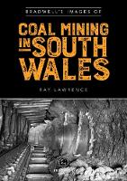 Bradwell's Images of South Wales Coal Mining