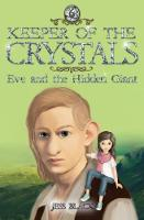 Keeper of the Crystals: 6: Eve and the Hidden Giant - Keeper of the Crystals 6 (Paperback)