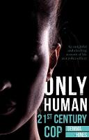 Only Human: 21st Century Cop