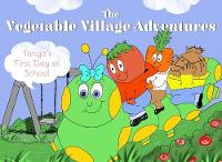 Vegetable Village Adventures: Tango's First Day at School (Paperback)