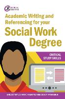 Academic Writing and Referencing for your Social Work Degree - Critical Study Skills (Paperback)