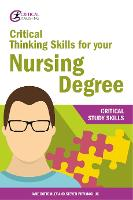 Critical Thinking Skills for your Nursing Degree - Critical Study Skills (Paperback)