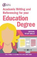 Academic Writing and Referencing for your Education Degree - Critical Study Skills (Paperback)