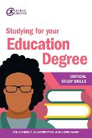 Studying for your Education Degree - Critical Study Skills (Paperback)