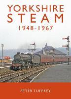 Yorkshire Steam 1948-1968 (Hardback)