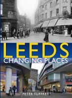 Leeds: Changing Places (Hardback)