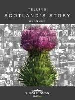 Telling Scotland's Story (Hardback)