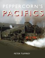 Peppercorn's Pacifics (Hardback)