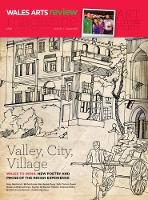 Wales Arts Review: Valley, City, Village