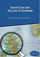 Social Care and the Law in Scotland - 11th Edition September 2018