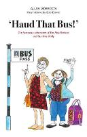 'Haud That Bus!': The humorous adventures of Bus Pass Barbara & Bus Pass Molly (Paperback)