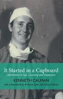 It Started in a Cupboard: Adventures in Life, Learning and Happiness (Hardback)