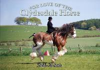 For Love of the Clydesdale Horse (Paperback)