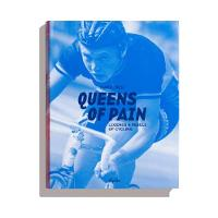 Queens of Pain: Legends and rebels of cycling (Paperback)