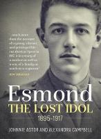 Esmond. the Lost Idol. 1895-1917 (Hardback)