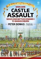 Wargame: Castle Assault: Sieges and Battles Edward I to Bannockburn - Battle for Britain (Paperback)