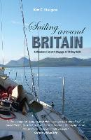 Sailing Around Britain - A Weekend Sailor's Voyage in 50 Day Sails 2nd edition