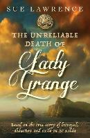 The Unreliable Death of Lady Grange (Paperback)