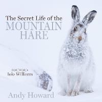The Secret Life of the Mountain Hare (Hardback)