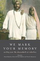 We Mark Your Memory: writings from the descendants of indenture (Paperback)
