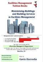Building Maintenance in Facilities Management: Maintaining Buildings and Building Services - One of a series of books for the FM industry 29 (Paperback)